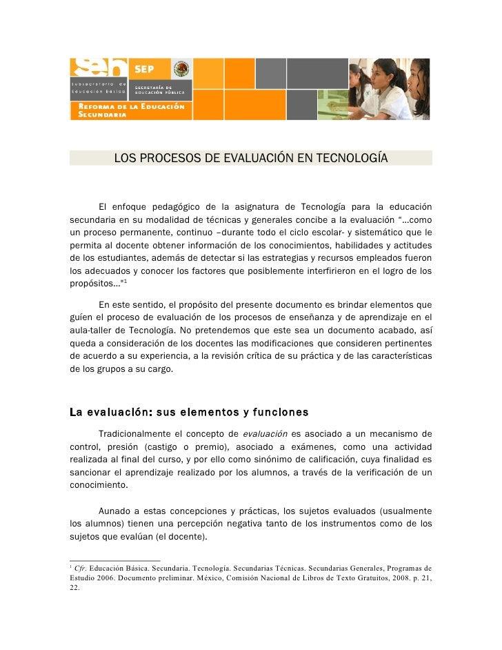 LOS PROCESOS DE EVALUACIÓN EN TECNOLOGÍA          El enfoque pedagógico de la asignatura de Tecnología para la educación s...
