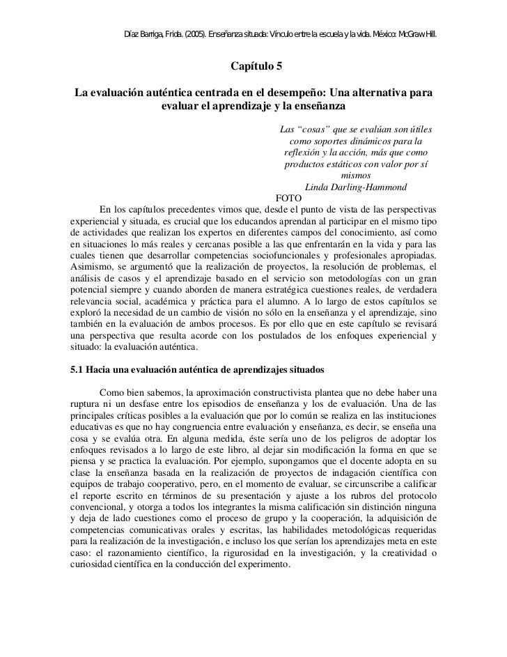 Díaz Barriga, Frida. (2005). Enseñanza situada: Vínculo entre la escuela y la vida. México: McGraw Hill.                  ...