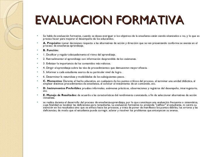 EVALUACION FORMATIVA <ul><li>Se habla de evaluación formativa, cuando se desea averiguar si los objetivos de la enseñanza ...