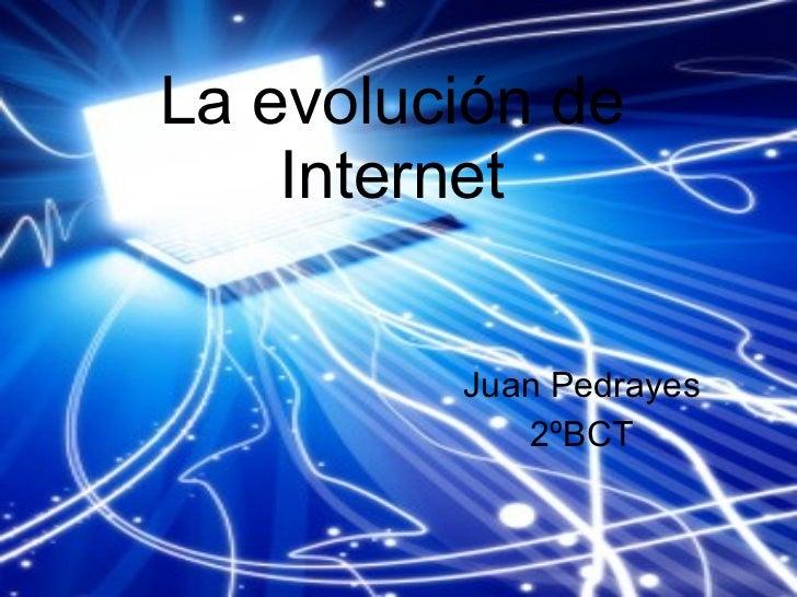 La evolución de Internet Juan Pedrayes 2ºBCT