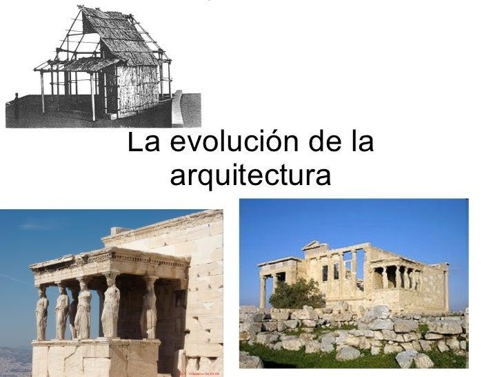 La evolución de la arquitectura