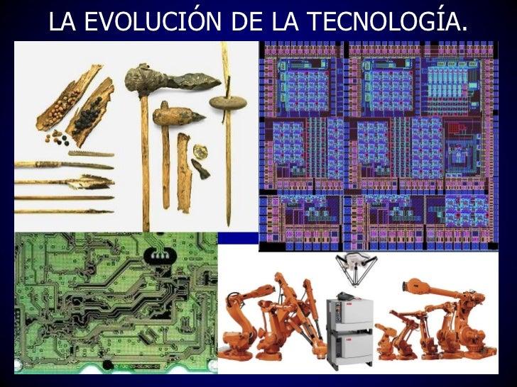 LA EVOLUCIÓN DE LA TECNOLOGÍA.