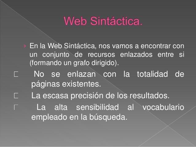 La webha ido evolucionando de acuerdo a las necesidades del usuario. La webfue y sigue siendo un instrumento de gran impor...