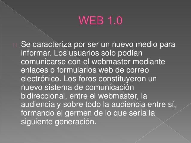 Se caracteriza por la explosión de nuevas herramientas para el webmaster, la información se cataloga, se etiqueta y se tra...