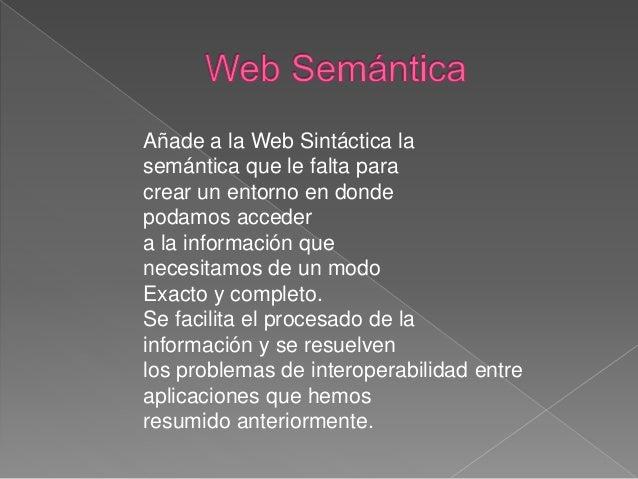 › En la Web Sintáctica, nos vamos a encontrar con un conjunto de recursos enlazados entre si (formando un grafo dirigido)....