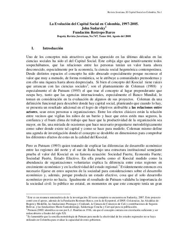 Revista Javeriana, El Capital Social en Colombia, No.1 La Evolución del Capital Social en Colombia, 1997-2005. John Sudars...