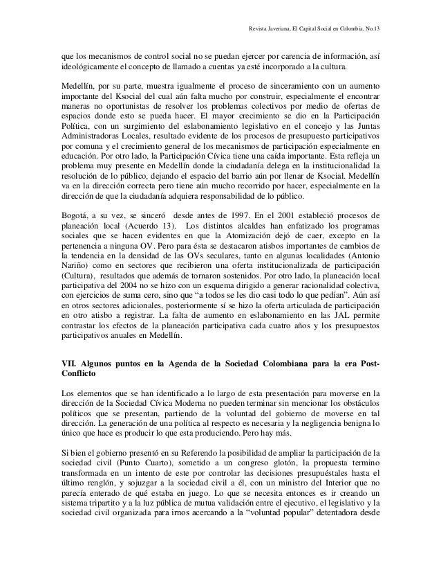 Revista Javeriana, El Capital Social en Colombia, No.13 que los mecanismos de control social no se puedan ejercer por care...