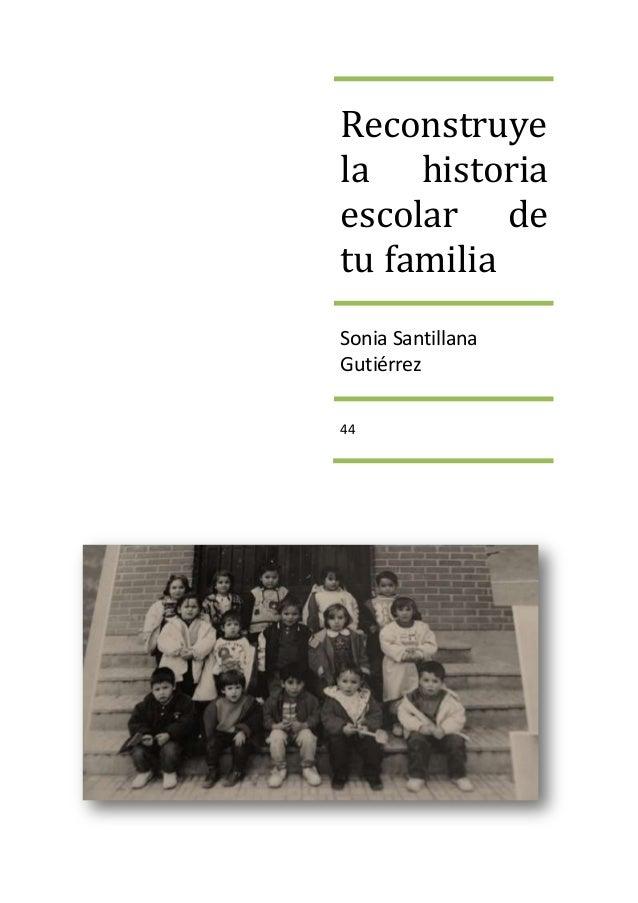 Reconstruye la historia escolar de tu familia Sonia Santillana Gutiérrez 44