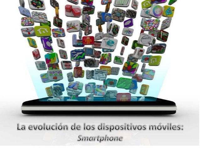 La evolución de los dispositivos móviles