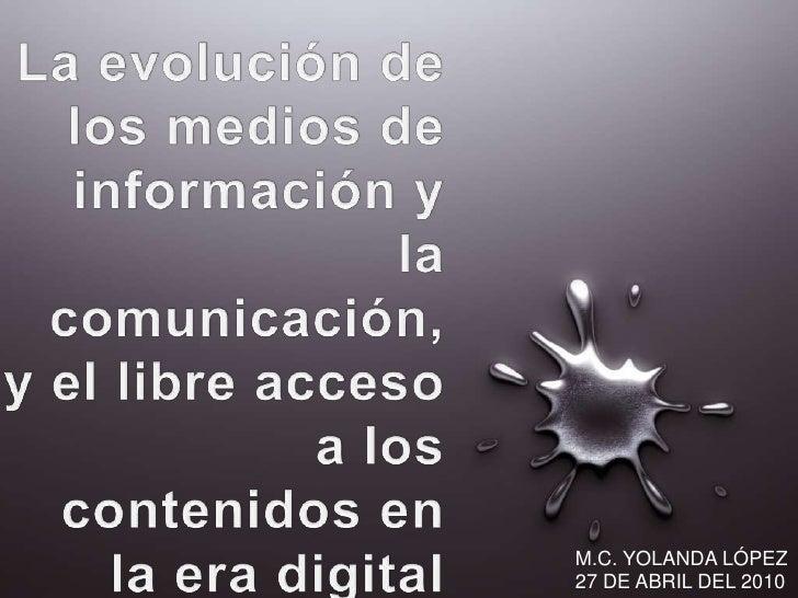 La evolución de los medios de información y  la comunicación, y el libre acceso a los contenidos en la era digital<br />M....