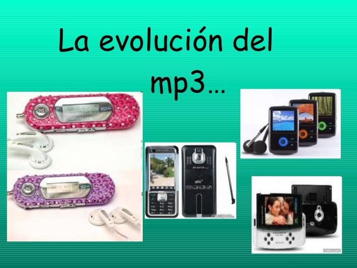 La evolución del    mp3…