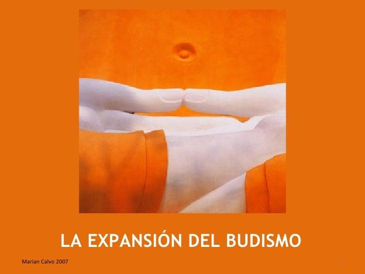 LA EXPANSIÓN DEL BUDISMO Marian Calvo 2007