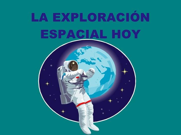 LA EXPLORACIÓN ESPACIAL HOY