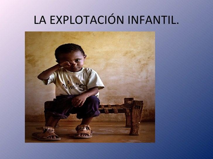 LA EXPLOTACIÓN INFANTIL.