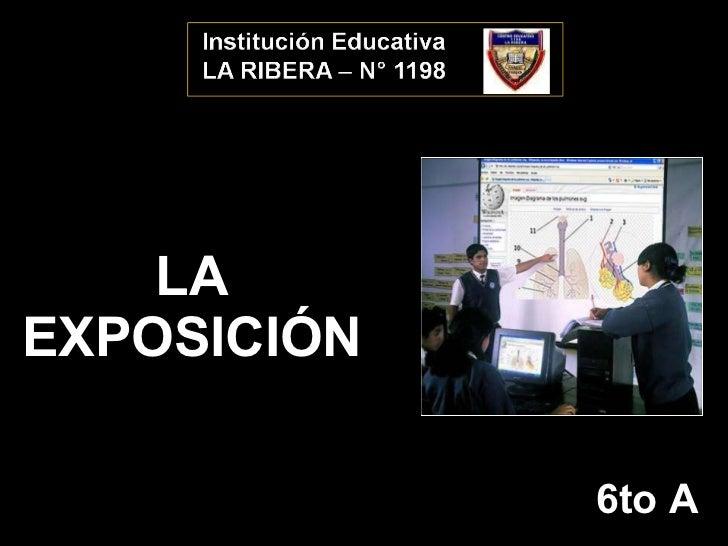 LA EXPOSICIÓN 6to A
