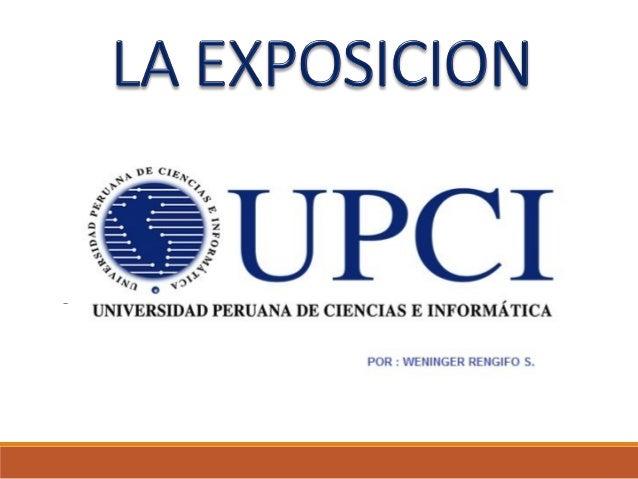 Definición La exposición consiste en explicar una idea o tema con el fin de ofrecer una información. Esta se puede realiza...