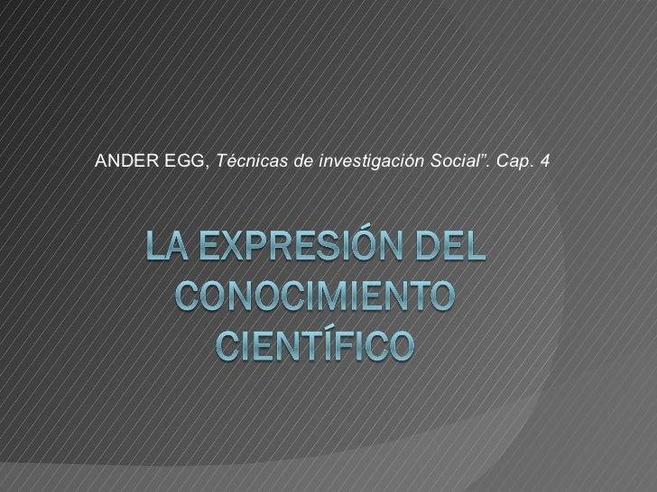 """ANDER EGG,  Técnicas de investigación Social"""". Cap. 4"""