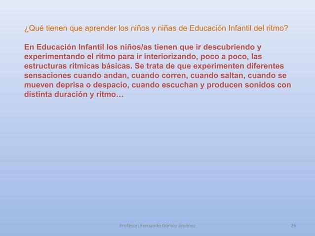 ¿Qué tienen que aprender los niños y niñas de Educación Infantil del ritmo?En Educación Infantil los niños/as tienen que i...