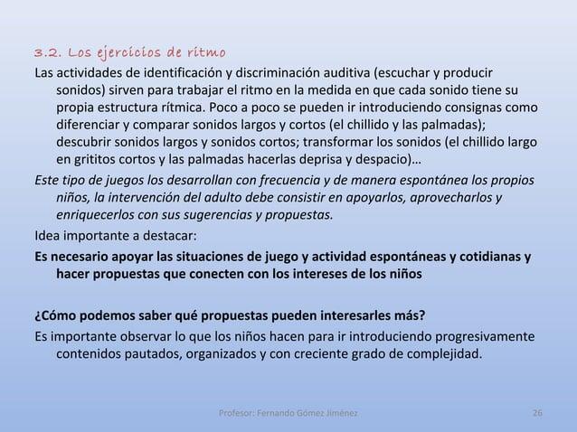 3.2. Los ejercicios de ritmoLas actividades de identificación y discriminación auditiva (escuchar y producir    sonidos) s...