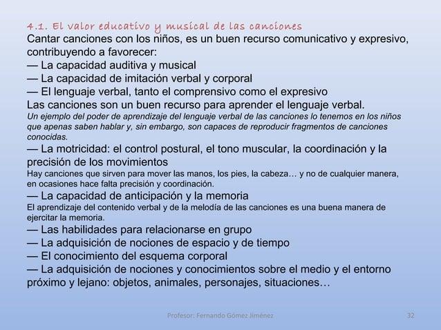 4.1. El valor educativo y musical de las cancionesCantar canciones con los niños, es un buen recurso comunicativo y expres...