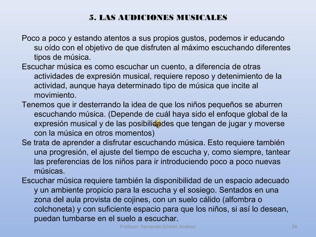 5. LAS AUDICIONES MUSICALESPoco a poco y estando atentos a sus propios gustos, podemos ir educando   su oído con el objeti...