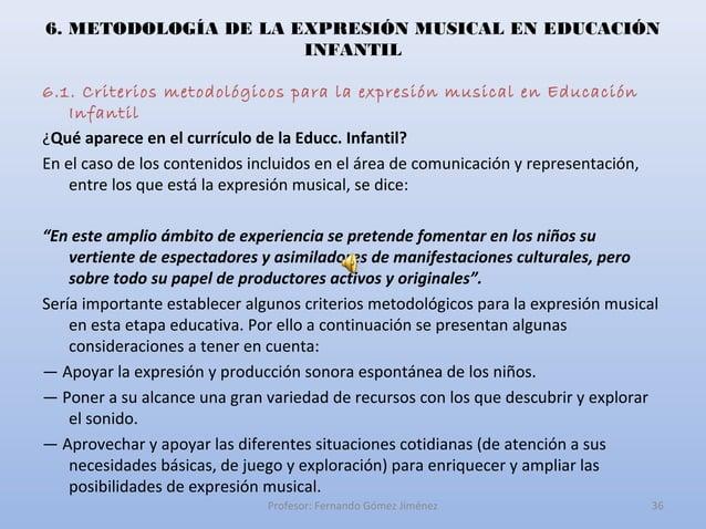 6. METODOLOGÍA DE LA EXPRESIÓN MUSICAL EN EDUCACIÓN                      INFANTIL6.1. Criterios metodológicos para la expr...