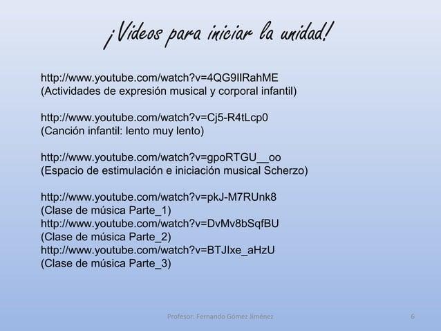 ¡Videos para iniciar la unidad!http://www.youtube.com/watch?v=4QG9IlRahME(Actividades de expresión musical y corporal infa...