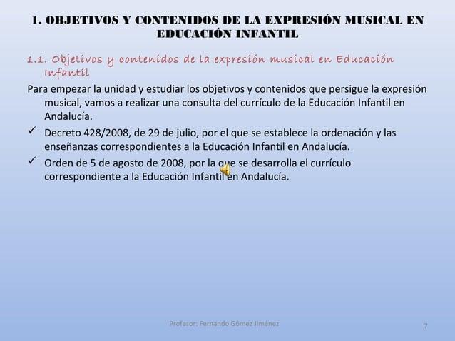 1. OBJETIVOS Y CONTENIDOS DE LA EXPRESIÓN MUSICAL EN                  EDUCACIÓN INFANTIL1.1. Objetivos y contenidos de la ...