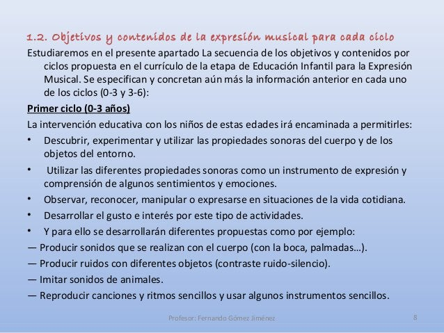 1.2. Objetivos y contenidos de la expresión musical para cada cicloEstudiaremos en el presente apartado La secuencia de lo...