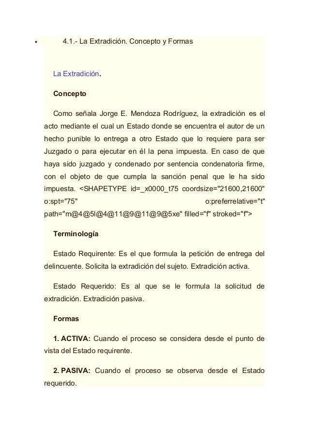 • 4.1.- La Extradición. Concepto y Formas La Extradición. Concepto Como señala Jorge E. Mendoza Rodríguez, la extradición ...