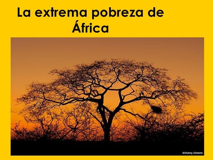 La extrema pobreza de África