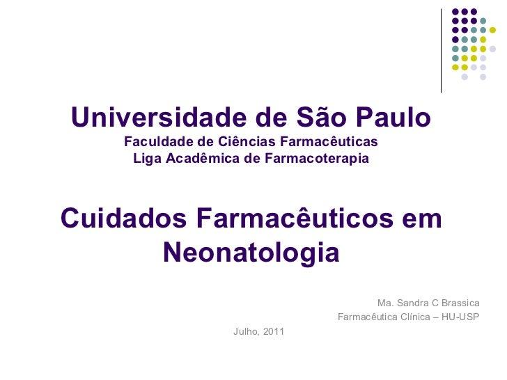 Universidade de São Paulo    Faculdade de Ciências Farmacêuticas     Liga Acadêmica de FarmacoterapiaCuidados Farmacêutico...