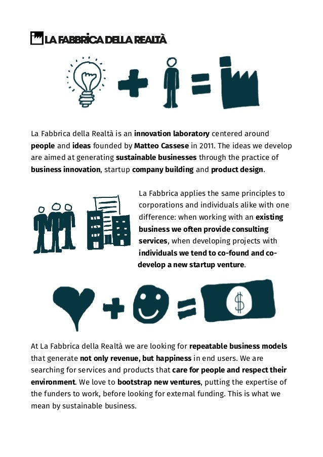 La Fabbrica della Realtà is an innovation laboratory centered around people and ideas founded by Matteo Cassese in 2011. T...
