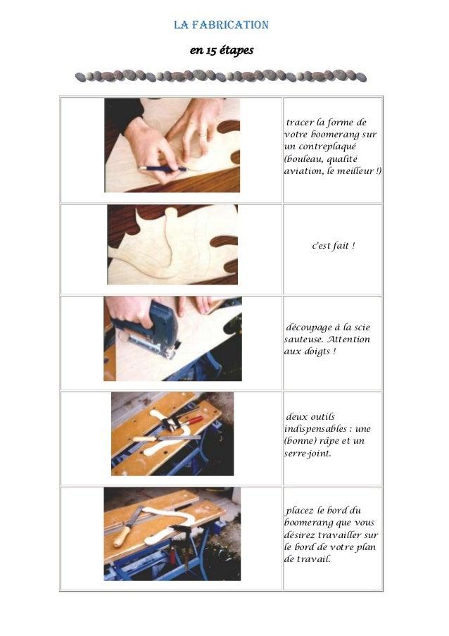 la fabrication en 15 étapes  tracer la forme de votre boomerang sur un contreplaqué (bouleau, qualité aviation, le meilleu...