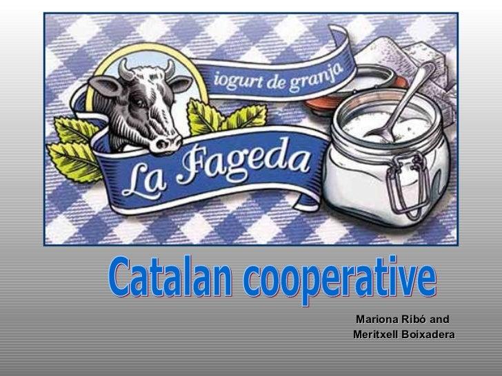 Mariona Ribó and  Meritxell Boixadera Catalan cooperative