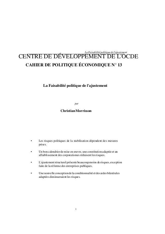 1 LaFaisabilitépolitiquedel'ajustement CENTRE DE DÉVELOPPEMENT DE L'OCDE CAHIER DE POLITIQUE ÉCONOMIQUE N° 13 La Faisabili...
