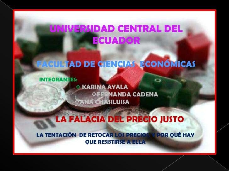 UNIVERSIDAD CENTRAL DEL ECUADOR FACULTAD DE CIENCIAS  ECONÓMICAS INTEGRANTES: KARINA AYALA FERNANDA CADENA ANA CHASILUISA ...