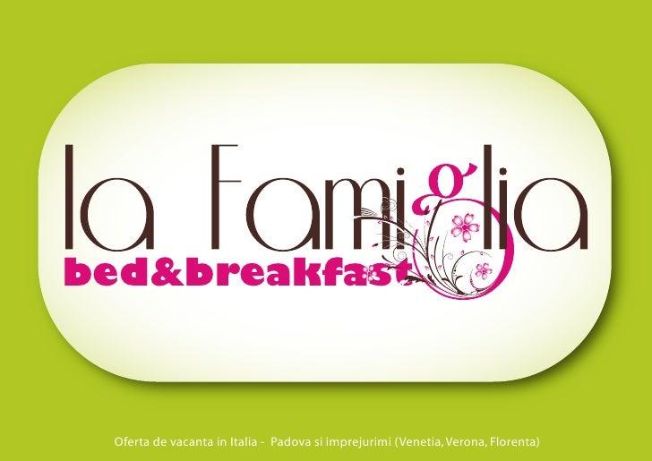 bed&breakfast Oferta de vacanta in Italia - Padova si imprejurimi (Venetia, Verona, Florenta)