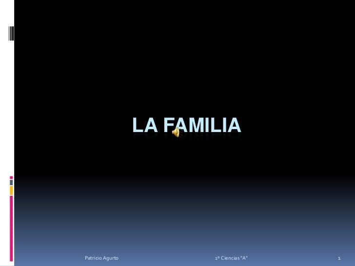 LA FAMILIA<br />1<br />Patricio Agurto                                                                                    ...