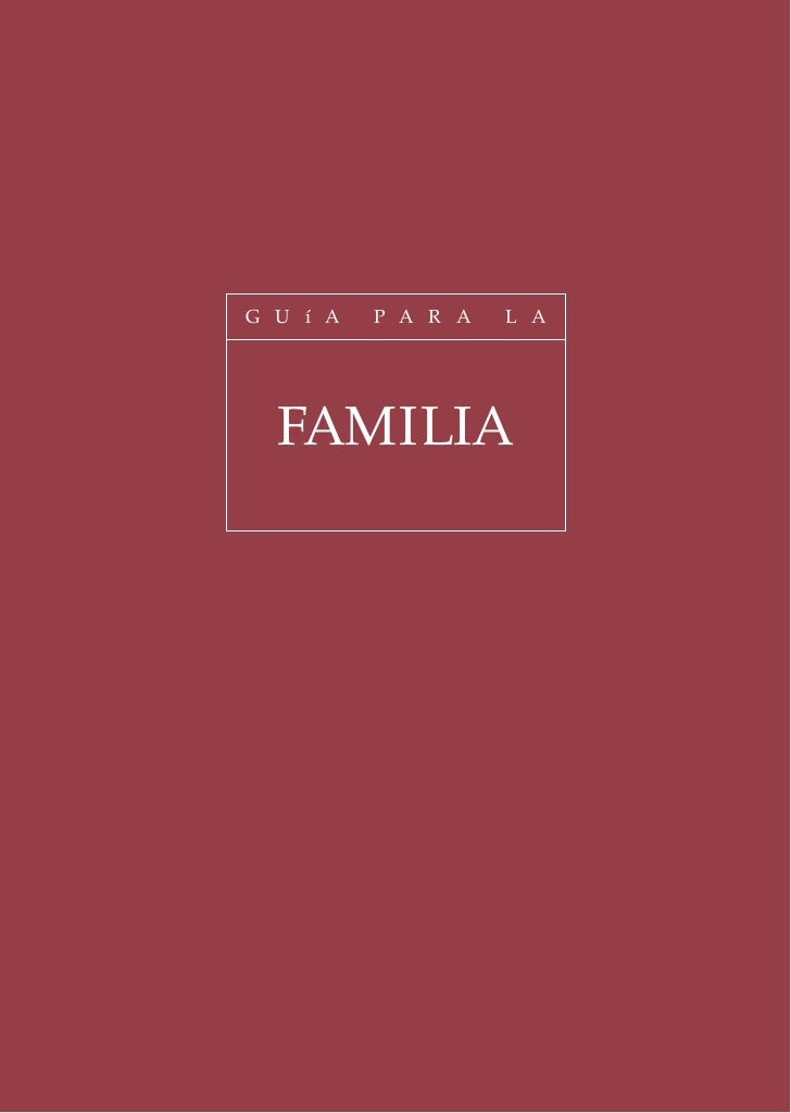 G U í A   P A R A   L A  FAMILIA