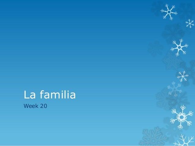 La familia Week 20