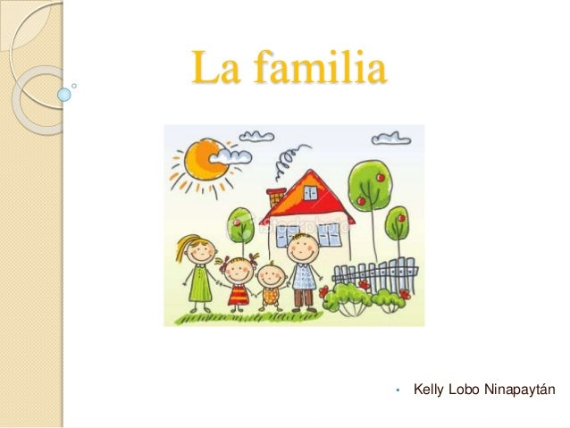 La familia • Kelly Lobo Ninapaytán