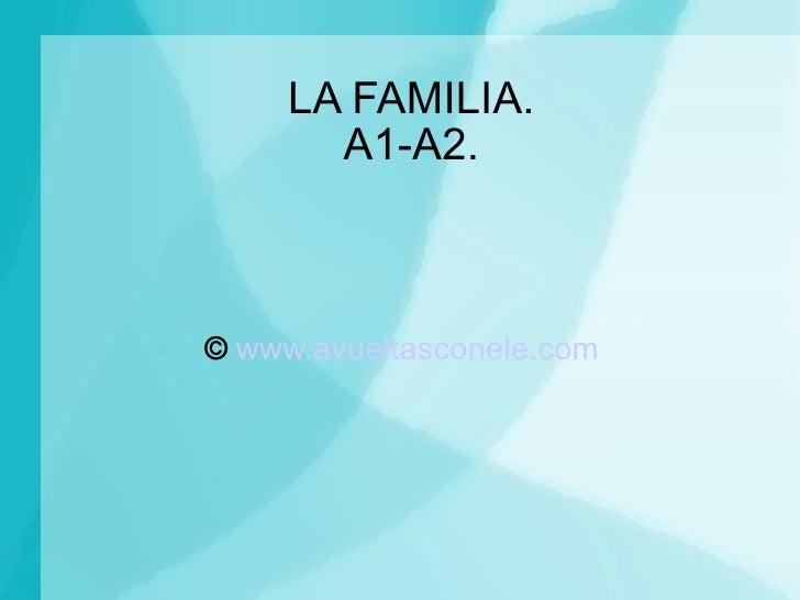LA FAMILIA. A1-A2. ©   www.avueltasconele.com