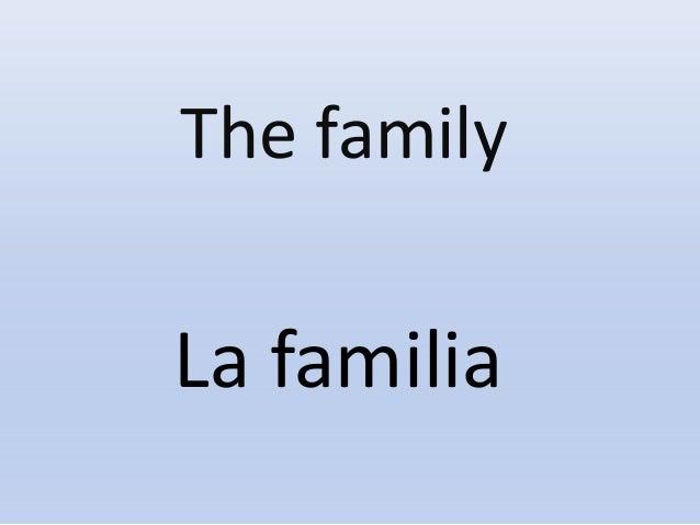The family La familia