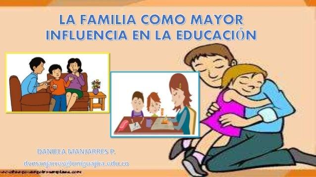 La familia como mayor influencia en la educación (ppt)