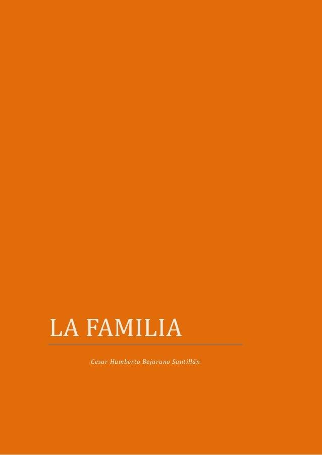 LA FAMILIA  Cesar Humberto Bejarano Santillán