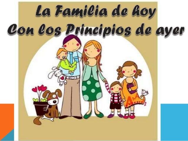 La Familia De Hoy Con Los Principios De Ayer