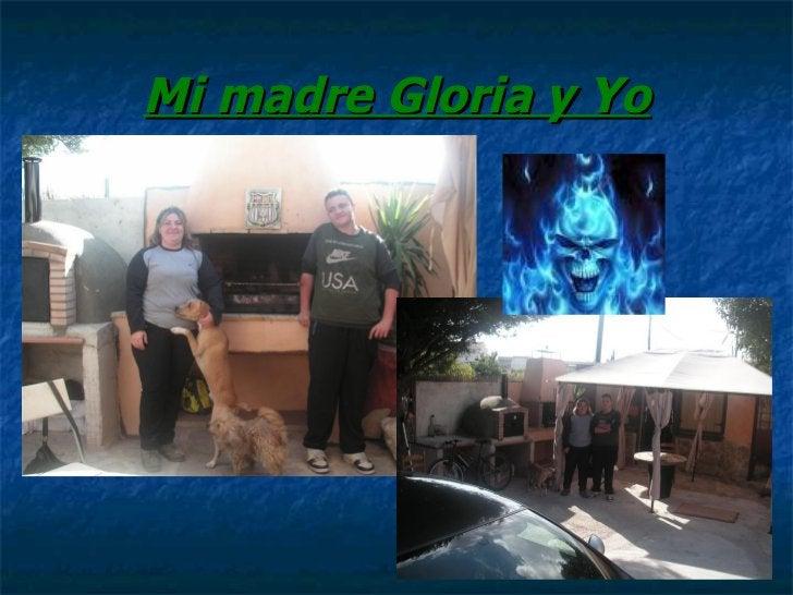 Mi madre Gloria y Yo
