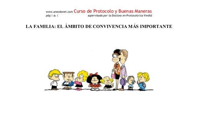 www.anecdonet.com Curso de Protocolo y Buenas Maneras p�g 1 de 1 supervisado por la Doctora en Protocolo Ica Verdi� LA FAM...