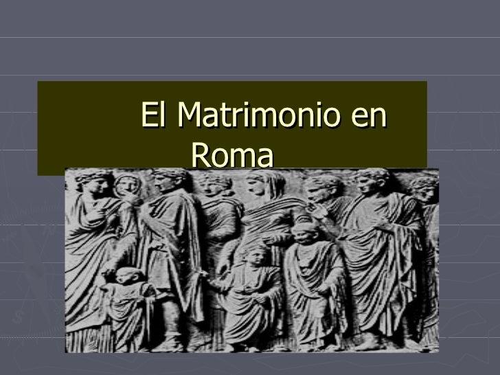 Comparacion Del Matrimonio Romano Y El Actual : La familia en el derecho romano